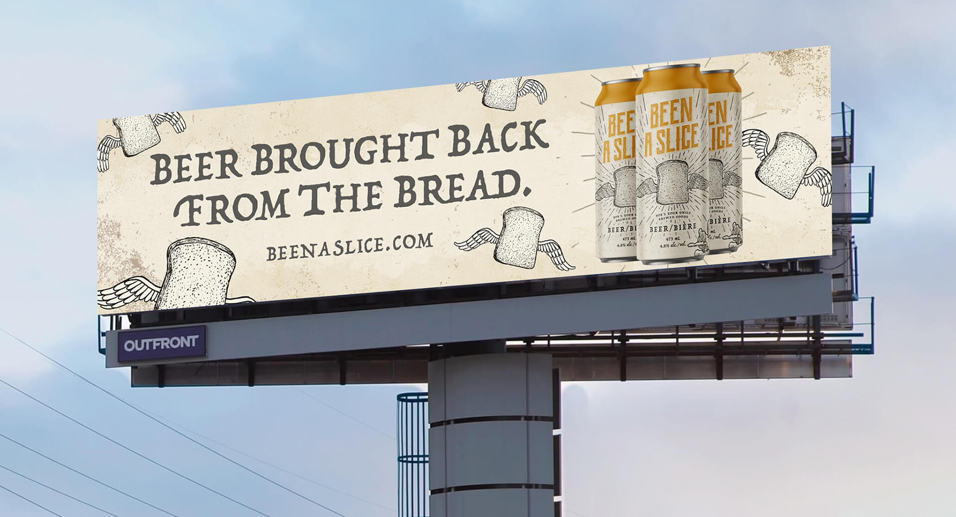 "An advertising board of three cans of Been A Slice beer and a slogan ""Beer brought back from the bread""."