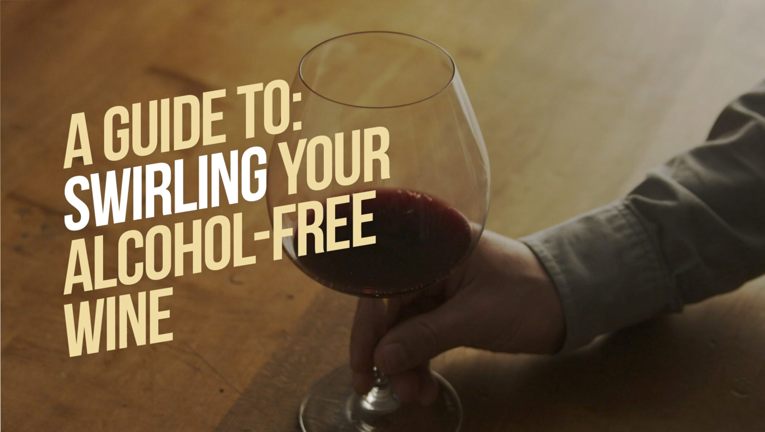 Rival House - A guide to: swirling your alcohol-free wine